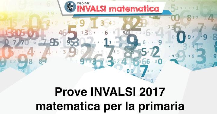 Invalsi 2017 Matematica Per La Primaria Il Commento Di Giorgio